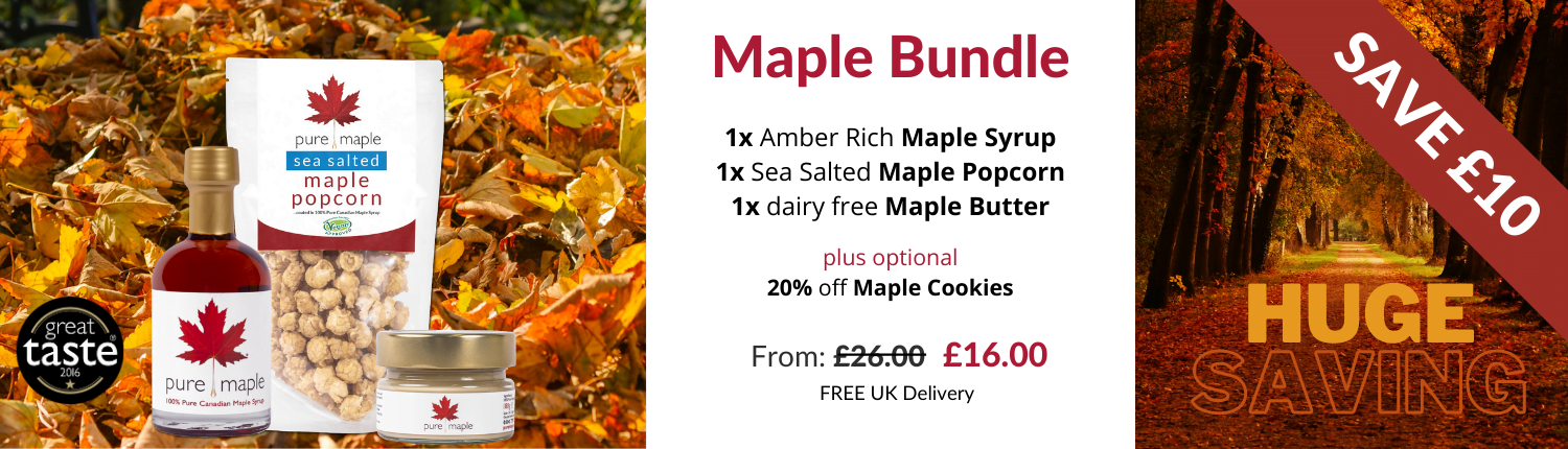 Pure Maple Bundle Syrup, Popcorn, Butter £10 off Banner