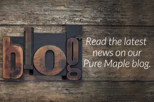 Read the latest news on our Pure Maple blog